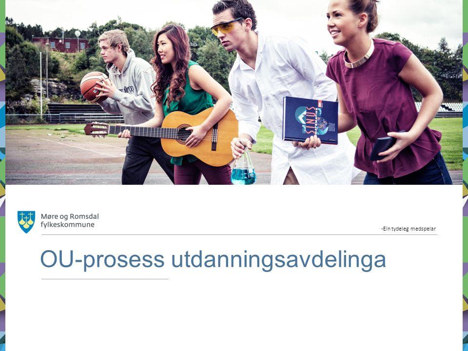 -Ein tydeleg medspelar OU-prosess utdanningsavdelinga