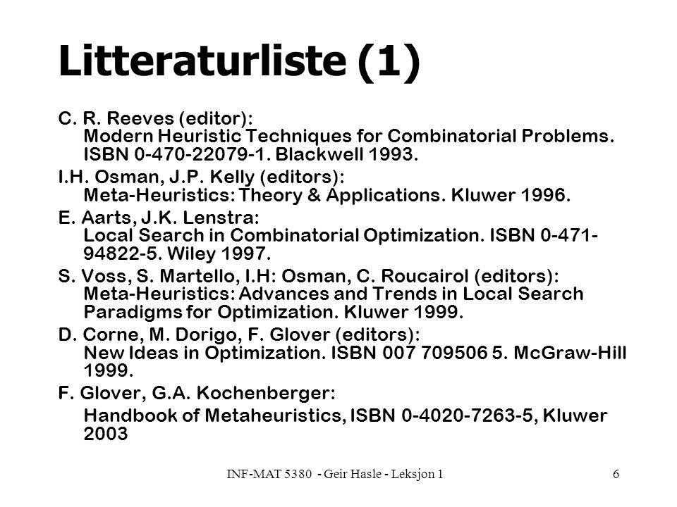 INF-MAT 5380 - Geir Hasle - Leksjon 117 Kunstig intelligens - problemstillinger spill teorembevis ekspertsystemer –medisin –design –ingeniør generell problemløsning persepsjon (kunstig syn) naturlig språkforståelse robotikk
