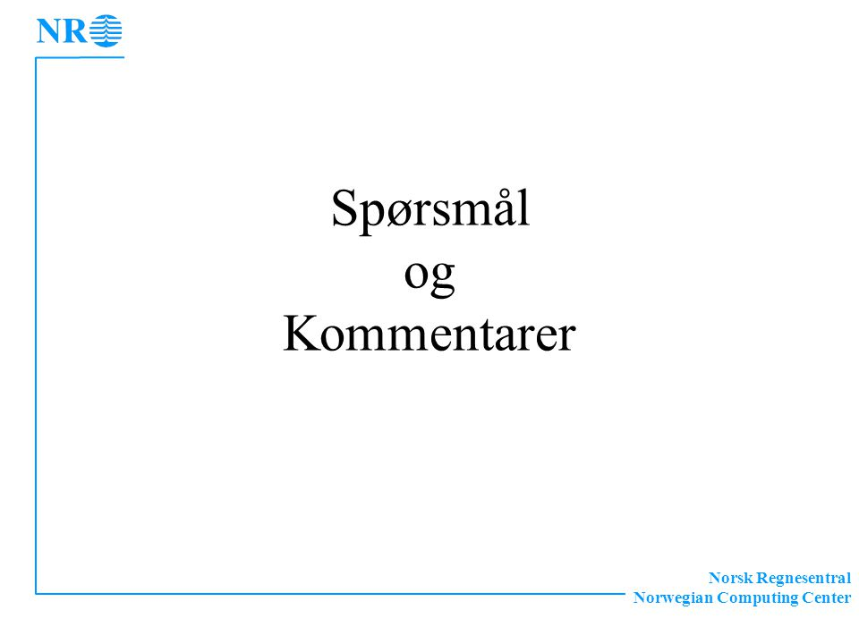 Norsk Regnesentral Norwegian Computing Center Spørsmål og Kommentarer