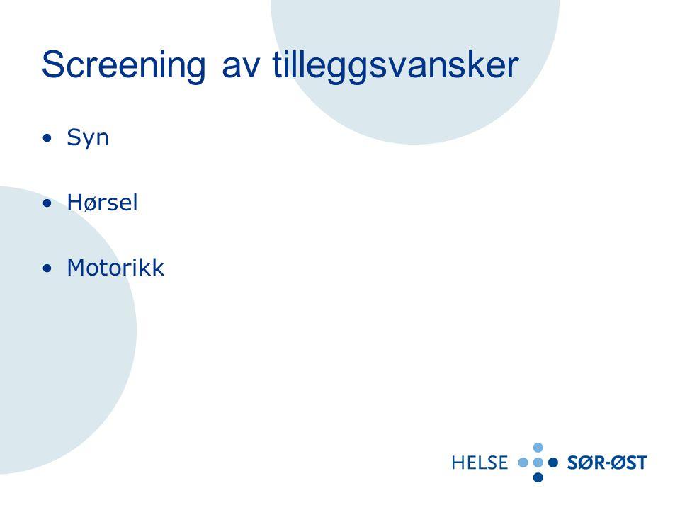 Screening av tilleggsvansker Syn Hørsel Motorikk