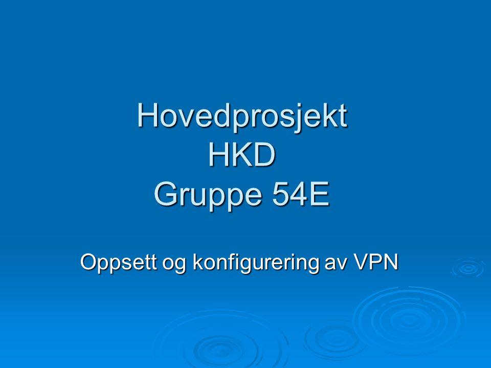 Hovedprosjekt HKD Gruppe 54E Oppsett og konfigurering av VPN