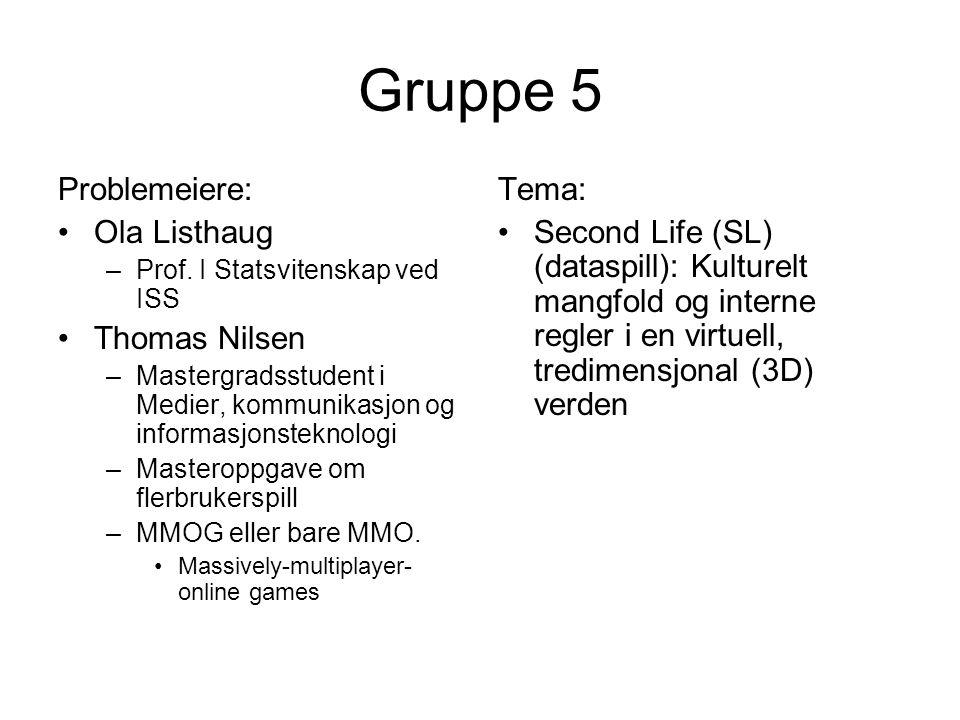Gruppe 5 Problemeiere: Ola Listhaug –Prof. I Statsvitenskap ved ISS Thomas Nilsen –Mastergradsstudent i Medier, kommunikasjon og informasjonsteknologi