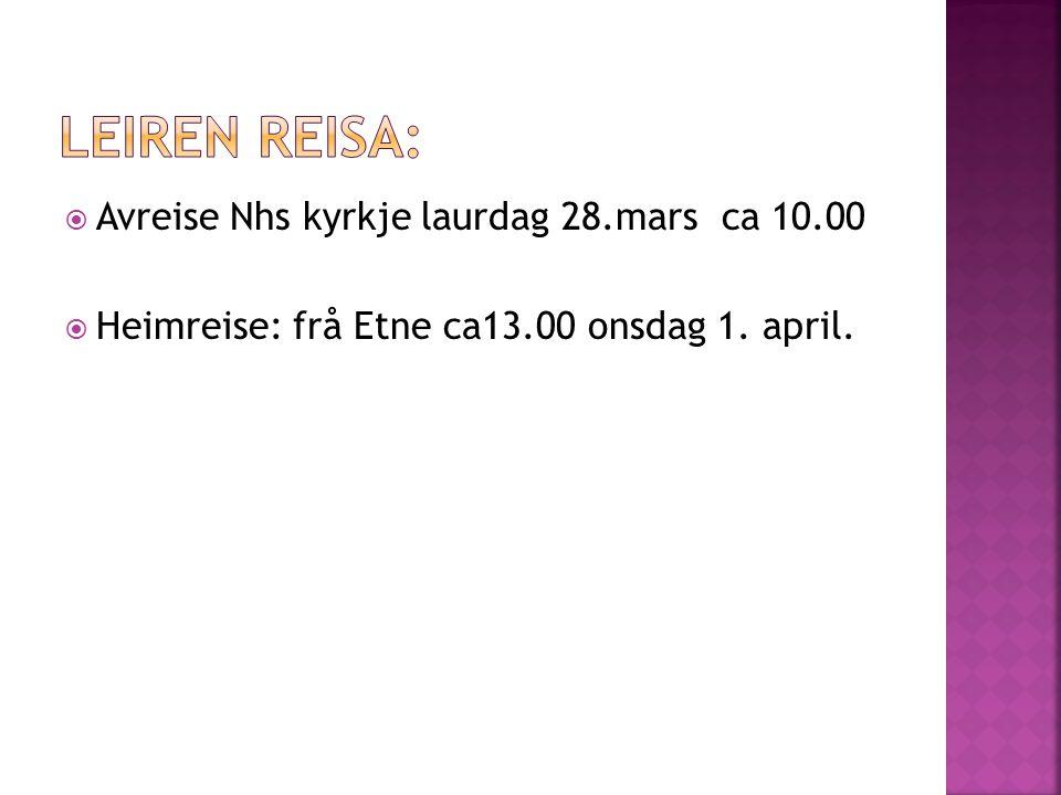  Avreise Nhs kyrkje laurdag 28.mars ca 10.00  Heimreise: frå Etne ca13.00 onsdag 1. april.