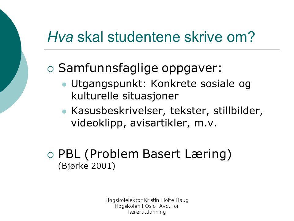 Høgskolelektor Kristin Holte Haug Høgskolen i Oslo Avd. for lærerutdanning