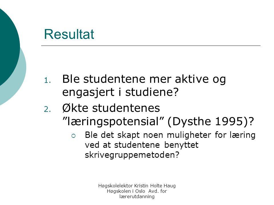 Høgskolelektor Kristin Holte Haug Høgskolen i Oslo Avd.