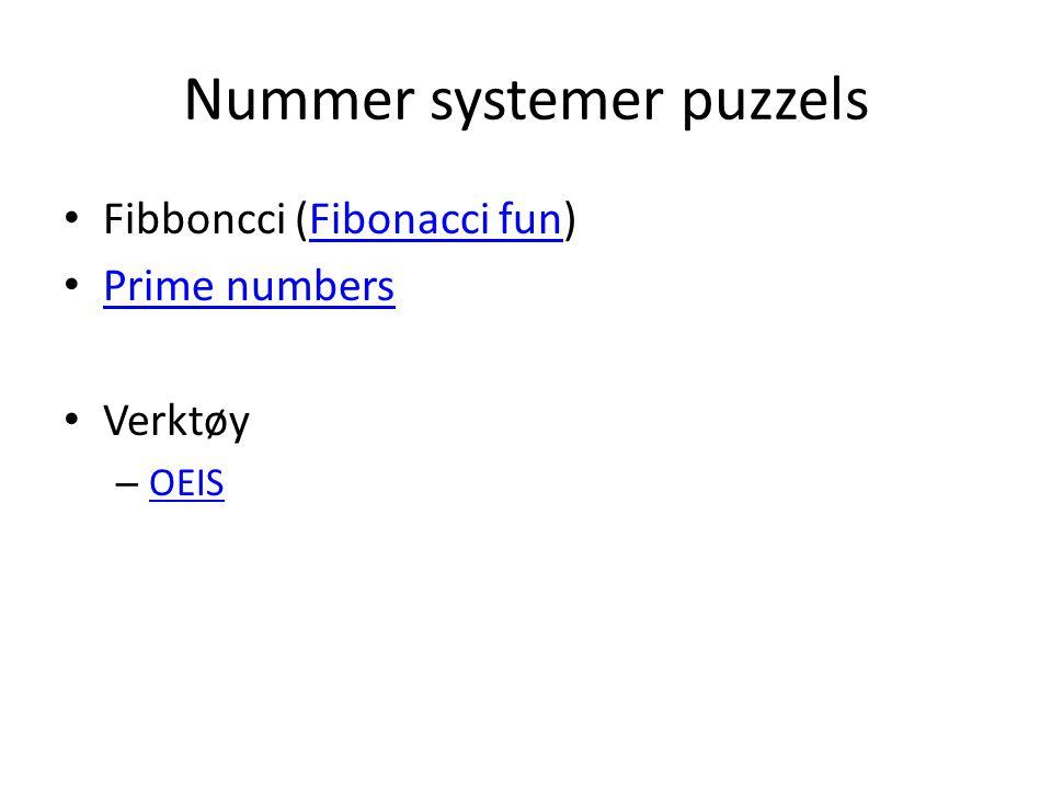 Nummer systemer puzzels Fibboncci (Fibonacci fun)Fibonacci fun Prime numbers Verktøy – OEIS OEIS
