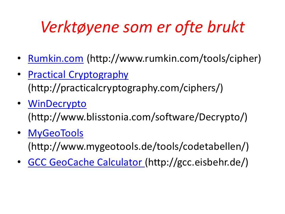 Verktøyene som er ofte brukt Rumkin.com (http://www.rumkin.com/tools/cipher) Rumkin.com Practical Cryptography (http://practicalcryptography.com/ciphe