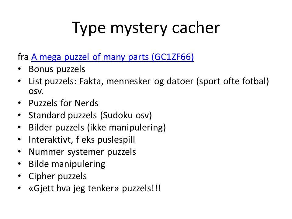 Type mystery cacher fra A mega puzzel of many parts (GC1ZF66)A mega puzzel of many parts (GC1ZF66) Bonus puzzels List puzzels: Fakta, mennesker og datoer (sport ofte fotbal) osv.