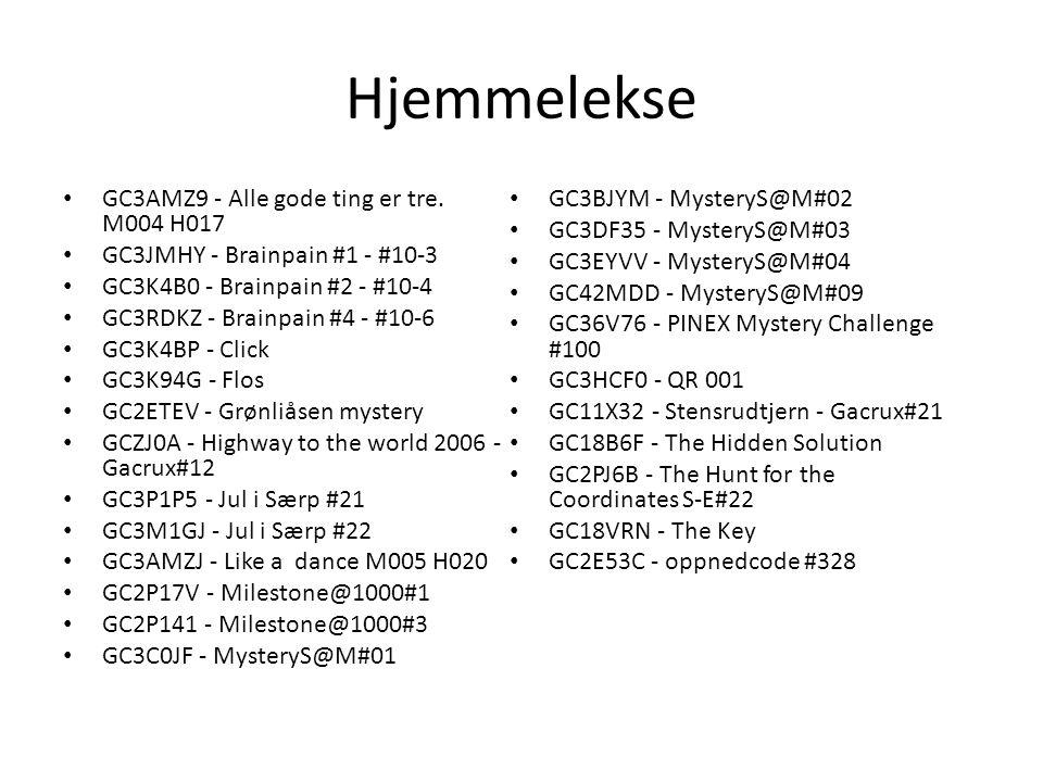 Hjemmelekse GC3AMZ9 - Alle gode ting er tre. M004 H017 GC3JMHY - Brainpain #1 - #10-3 GC3K4B0 - Brainpain #2 - #10-4 GC3RDKZ - Brainpain #4 - #10-6 GC