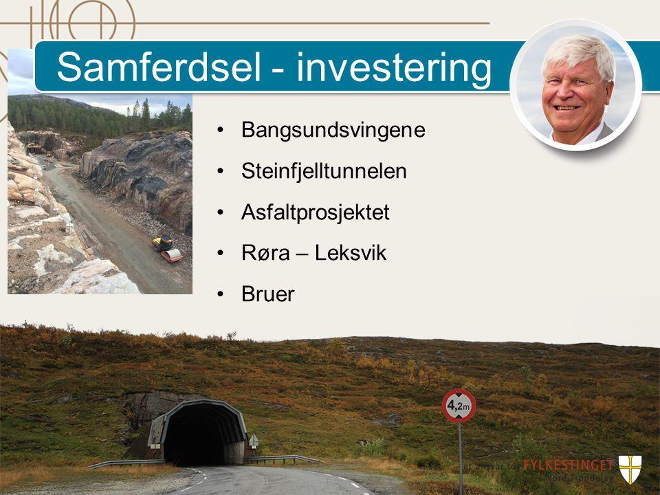 Samferdsel - investering Bangsundsvingene Steinfjelltunnelen Asfaltprosjektet Røra – Leksvik Bruer