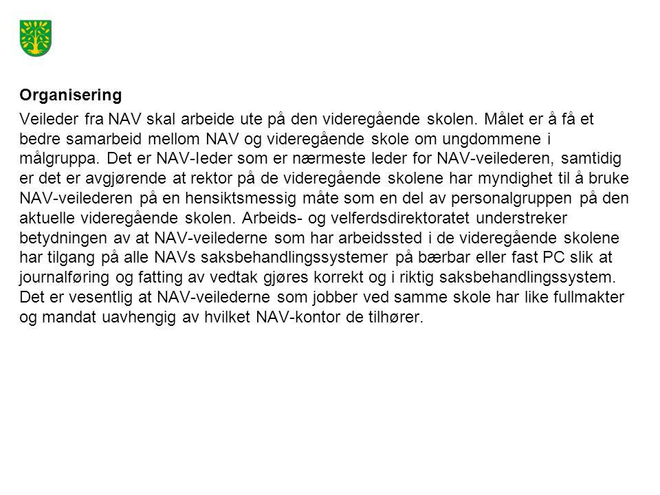 Organisering Veileder fra NAV skal arbeide ute på den videregående skolen.