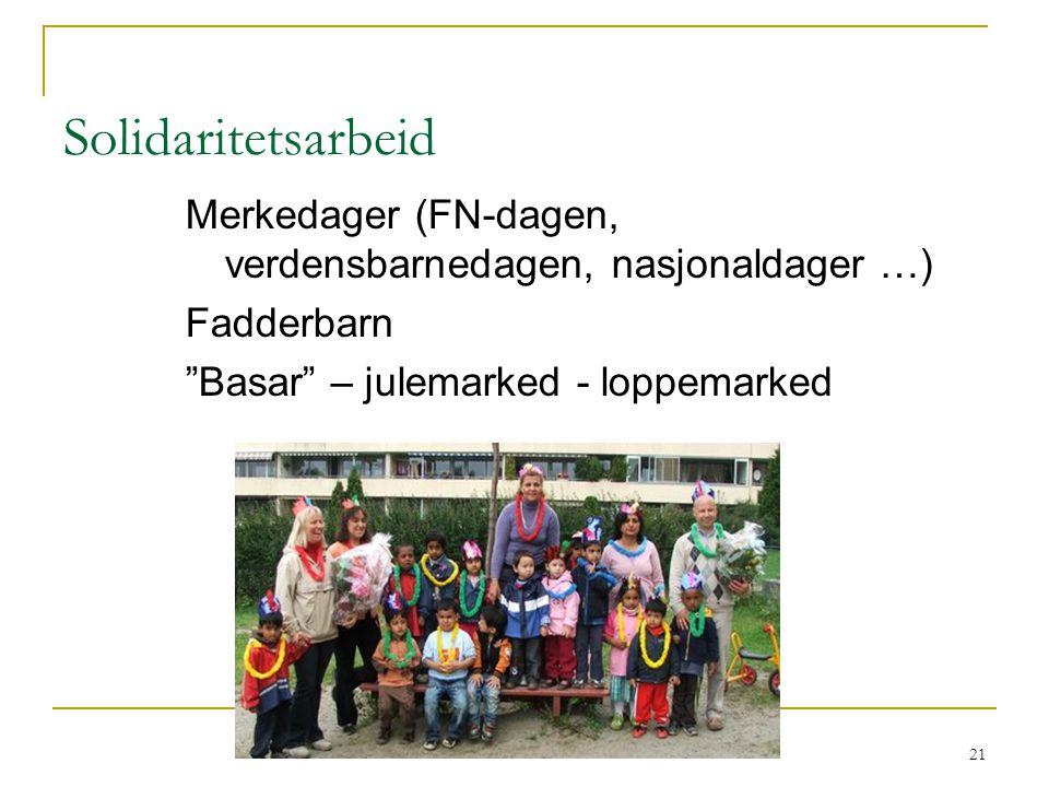 """21 Solidaritetsarbeid Merkedager (FN-dagen, verdensbarnedagen, nasjonaldager …) Fadderbarn """"Basar"""" – julemarked - loppemarked"""