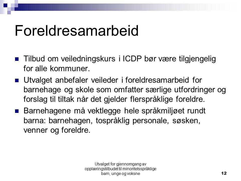 Foreldresamarbeid Tilbud om veiledningskurs i ICDP bør være tilgjengelig for alle kommuner.