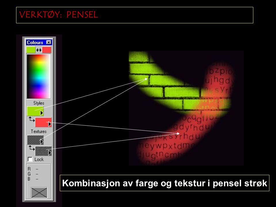 VERKTØY: PENSEL Kombinasjon av farge og tekstur i pensel strøk