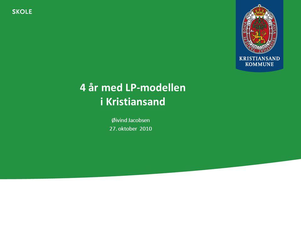 4 år med LP-modellen i Kristiansand Øivind Jacobsen 27. oktober 2010