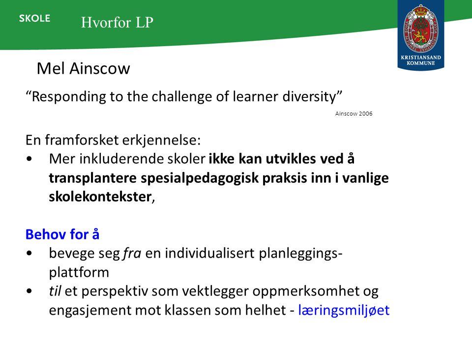 """Mel Ainscow """"Responding to the challenge of learner diversity"""" Ainscow 2006 En framforsket erkjennelse: Mer inkluderende skoler ikke kan utvikles ved"""