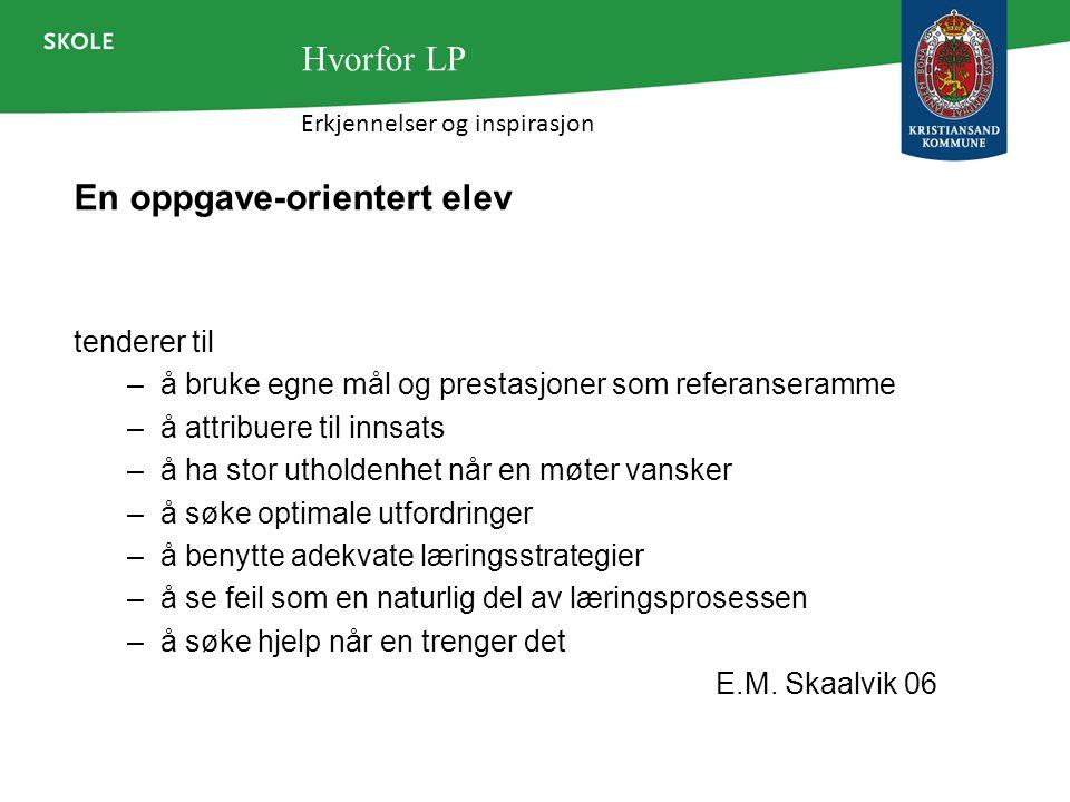 Oppsummert fra evaluering av arbeid med LP-modellen Høy grad av lønnsomhet mht.