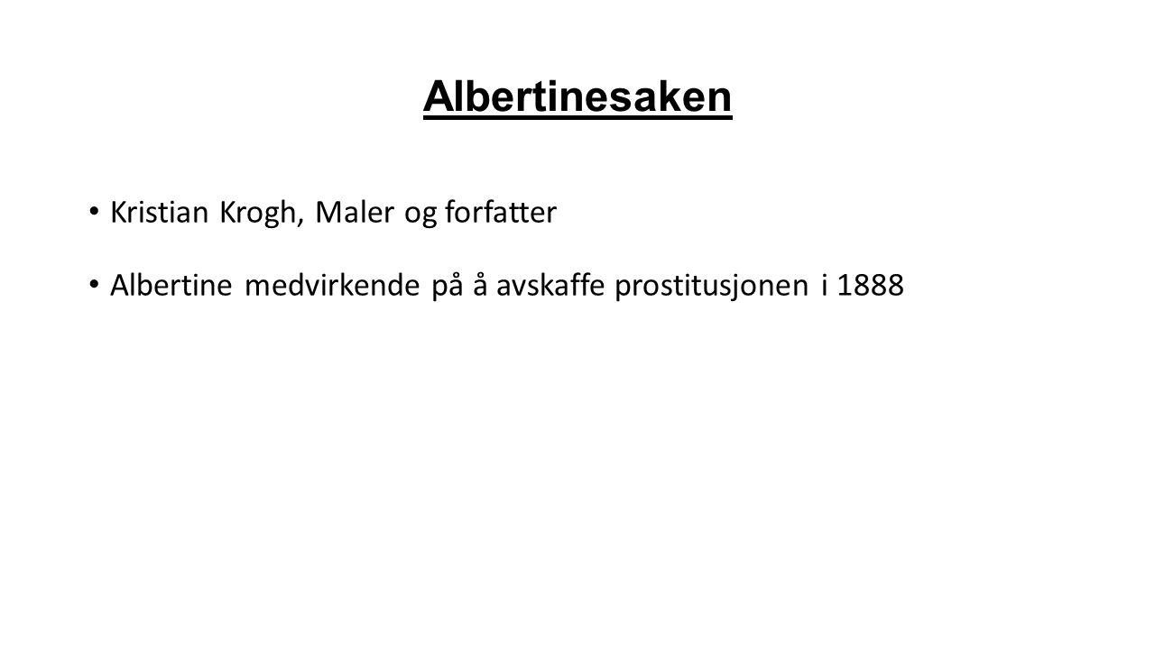 Albertinesaken Kristian Krogh, Maler og forfatter Albertine medvirkende på å avskaffe prostitusjonen i 1888