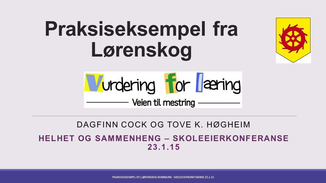 Praksiseksempel fra Lørenskog DAGFINN COCK OG TOVE K.