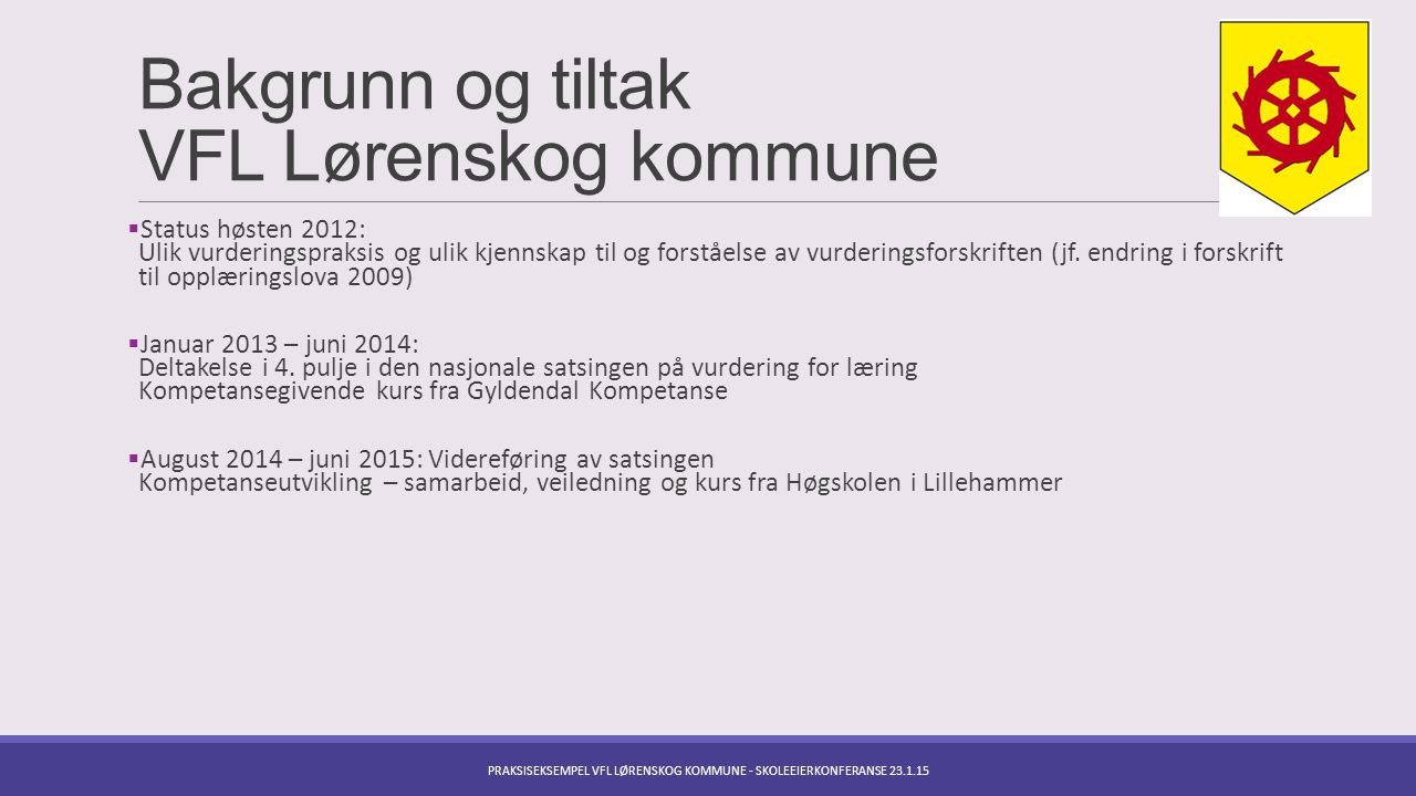 Mål for satsingen i Lørenskog Jf.Plan for Vurdering for læring.