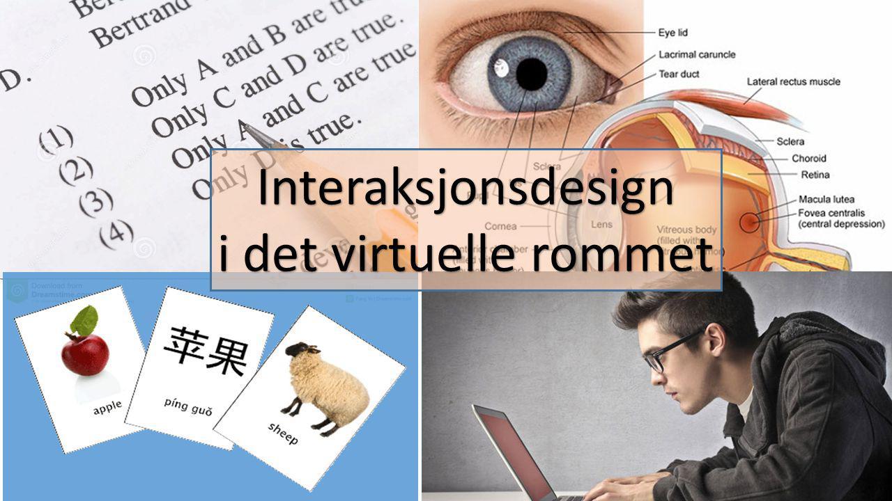 Interaksjonsdesign i det virtuelle rommet