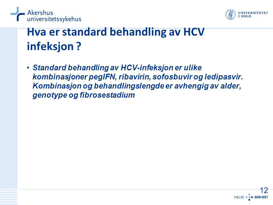 Hva er standard behandling av HCV infeksjon ? Standard behandling av HCV-infeksjon er ulike kombinasjoner pegIFN, ribavirin, sofosbuvir og ledipasvir.