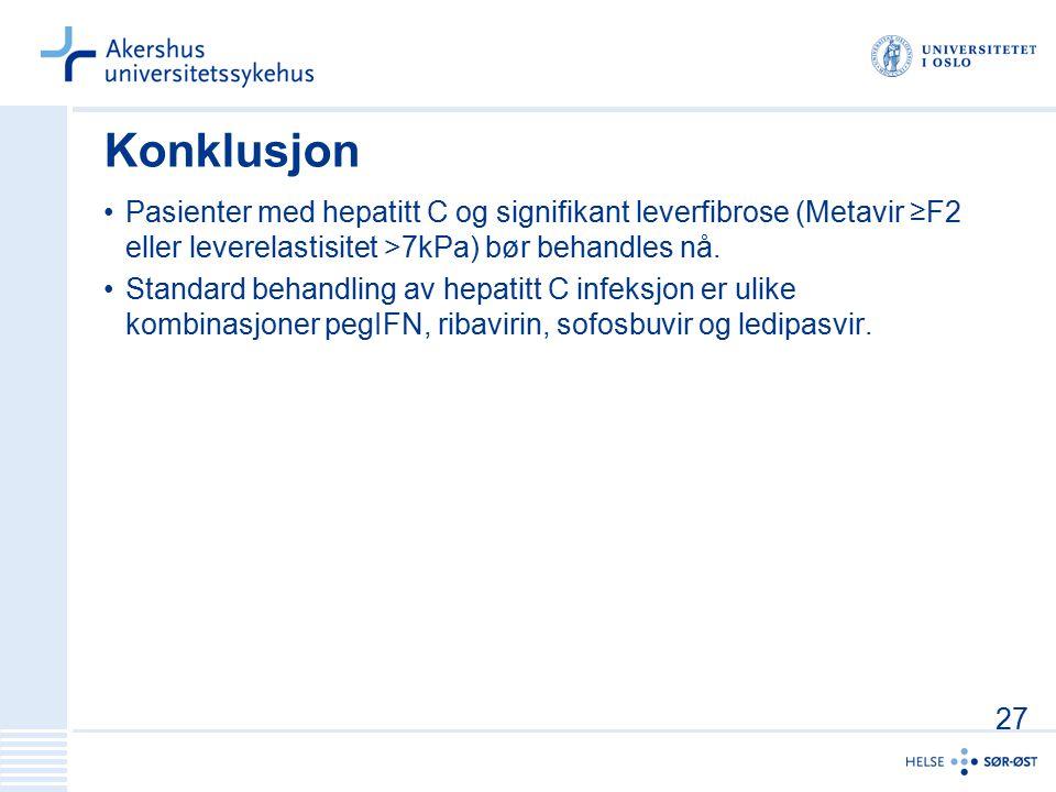 Konklusjon Pasienter med hepatitt C og signifikant leverfibrose (Metavir ≥F2 eller leverelastisitet >7kPa) bør behandles nå. Standard behandling av he