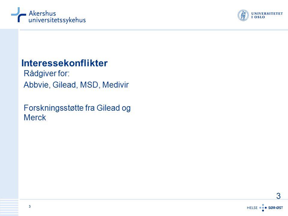 Interessekonflikter Rådgiver for: Abbvie, Gilead, MSD, Medivir Forskningsstøtte fra Gilead og Merck 3 3