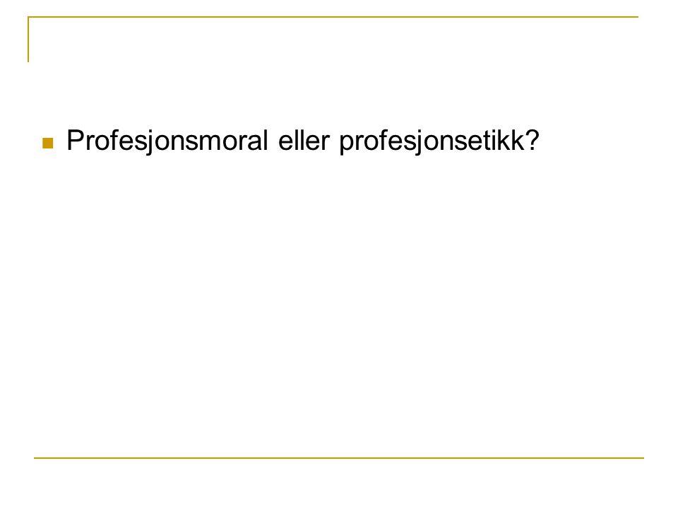 Profesjonsmoral eller profesjonsetikk?