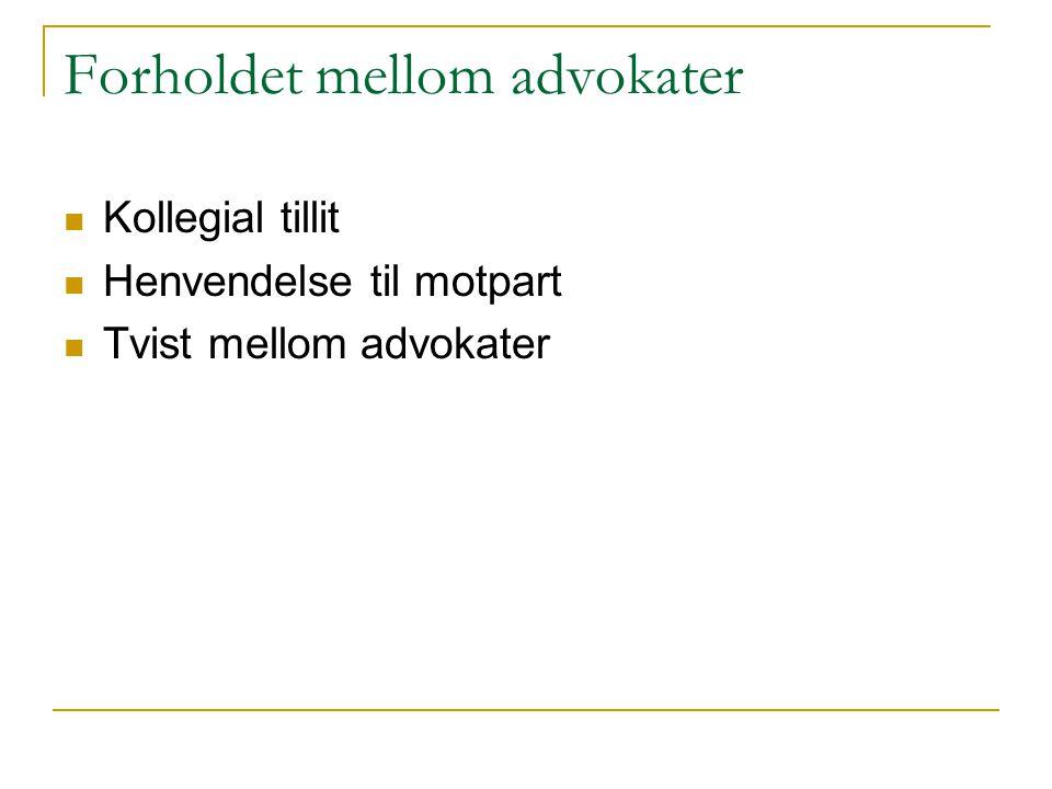 Forholdet mellom advokater Kollegial tillit Henvendelse til motpart Tvist mellom advokater