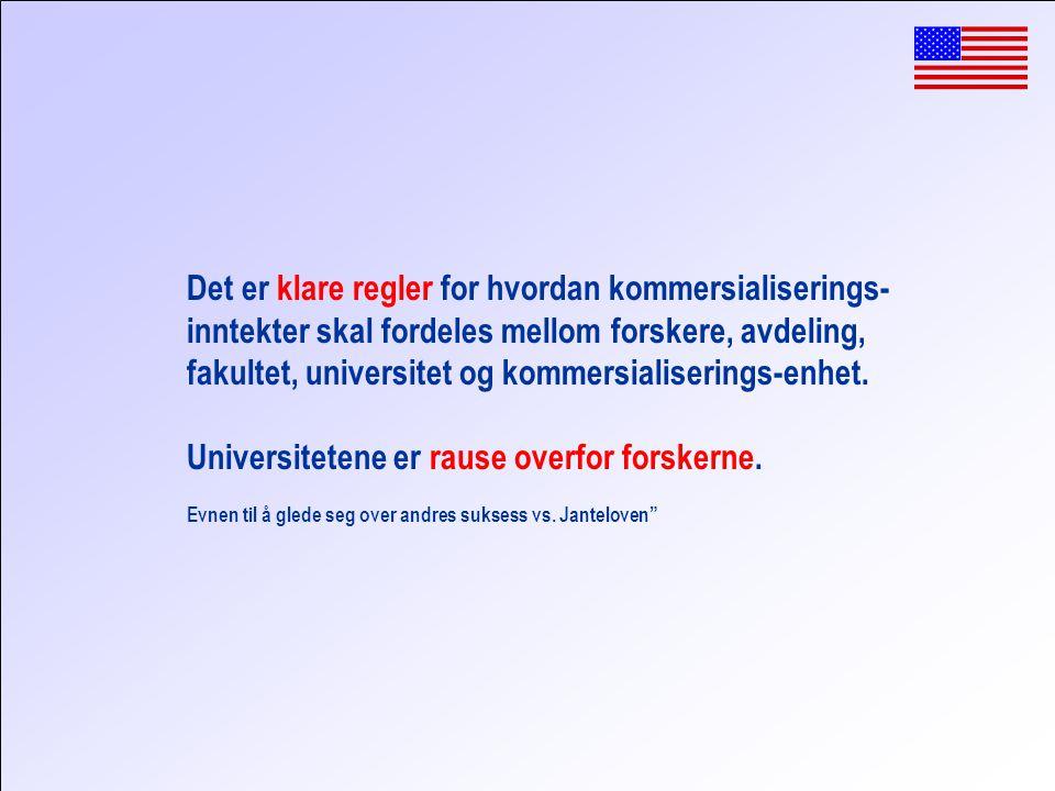 Det er klare regler for hvordan kommersialiserings- inntekter skal fordeles mellom forskere, avdeling, fakultet, universitet og kommersialiserings-enhet.