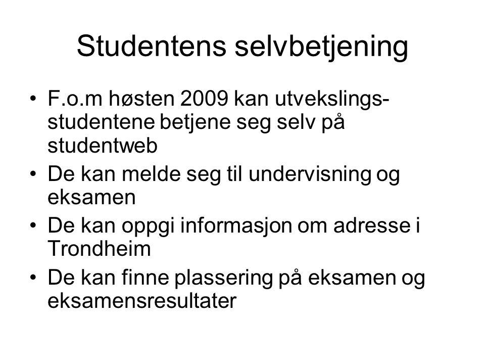 Studentens selvbetjening F.o.m høsten 2009 kan utvekslings- studentene betjene seg selv på studentweb De kan melde seg til undervisning og eksamen De