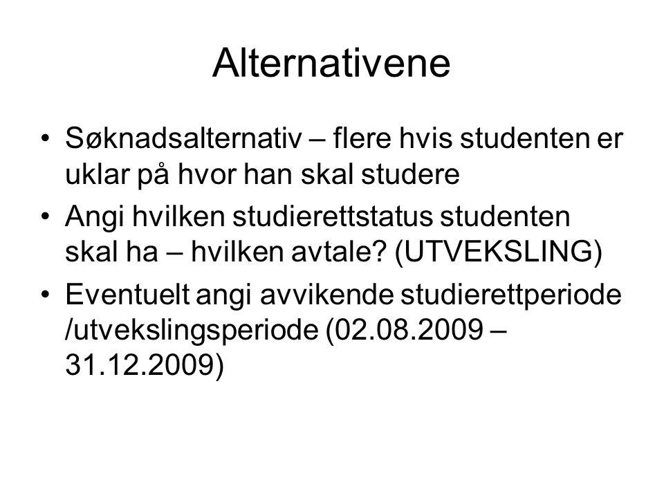 Alternativene Søknadsalternativ – flere hvis studenten er uklar på hvor han skal studere Angi hvilken studierettstatus studenten skal ha – hvilken avt