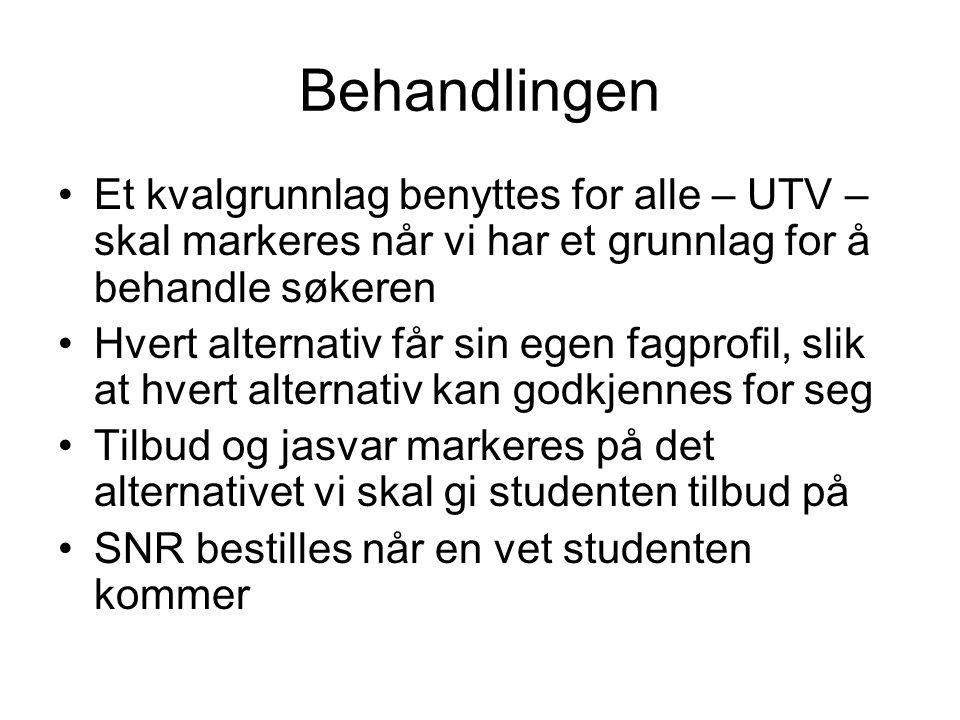 Behandlingen Et kvalgrunnlag benyttes for alle – UTV – skal markeres når vi har et grunnlag for å behandle søkeren Hvert alternativ får sin egen fagpr