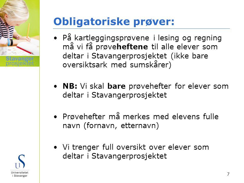 Obligatoriske prøver: På kartleggingsprøvene i lesing og regning må vi få prøveheftene til alle elever som deltar i Stavangerprosjektet (ikke bare ove