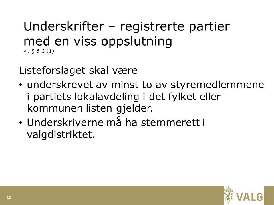 Underskrifter – registrerte partier med en viss oppslutning vl.