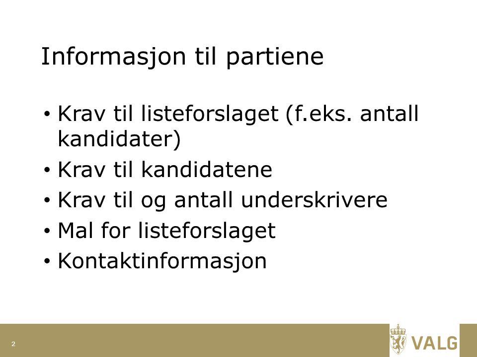 Informasjon til partiene Krav til listeforslaget (f.eks.