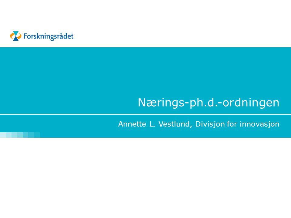 Nærings-ph.d.-ordningen Annette L. Vestlund, Divisjon for innovasjon