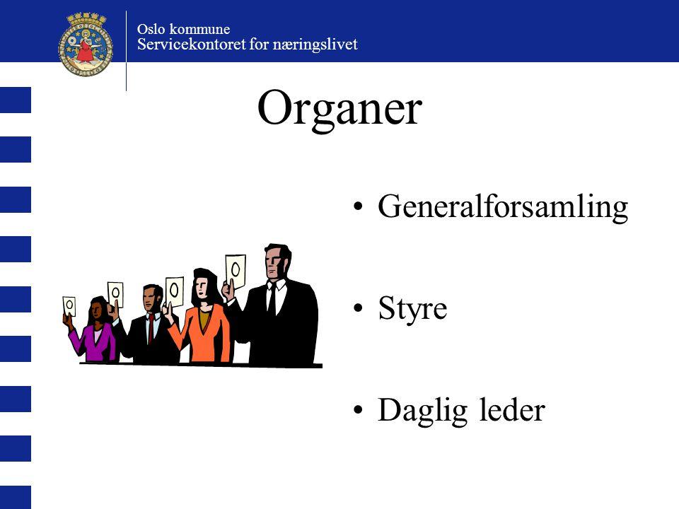 Oslo kommune Servicekontoret for næringslivet Organer Generalforsamling Styre Daglig leder