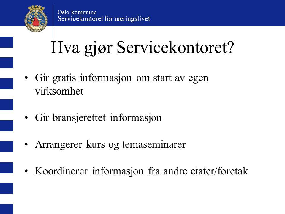 Oslo kommune Servicekontoret for næringslivet Hva gjør Servicekontoret.