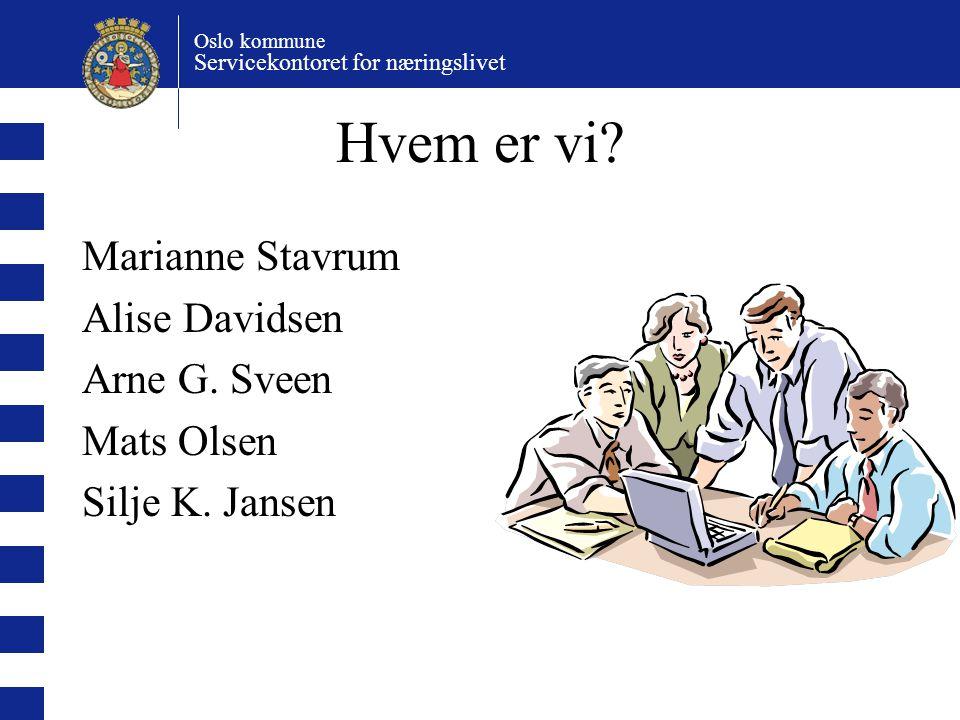 Oslo kommune Servicekontoret for næringslivet Linker Brønnøysund:www.brreg.no Bedin:www.bedin.no Innovasjon Norge:www.invanor.no Patentstyret:www.patentstyret.no Lovdata:www.lovdata.no Andre: www.spor-oss.no