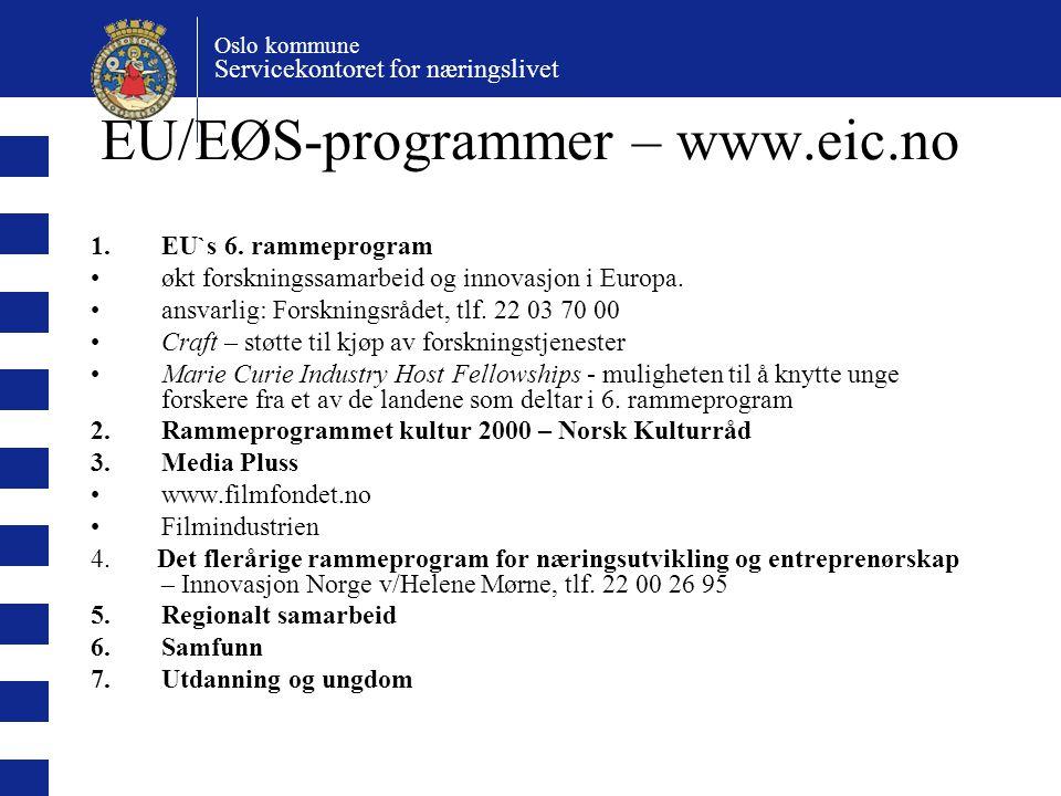 Oslo kommune Servicekontoret for næringslivet EU/EØS-programmer – www.eic.no 1.EU`s 6.