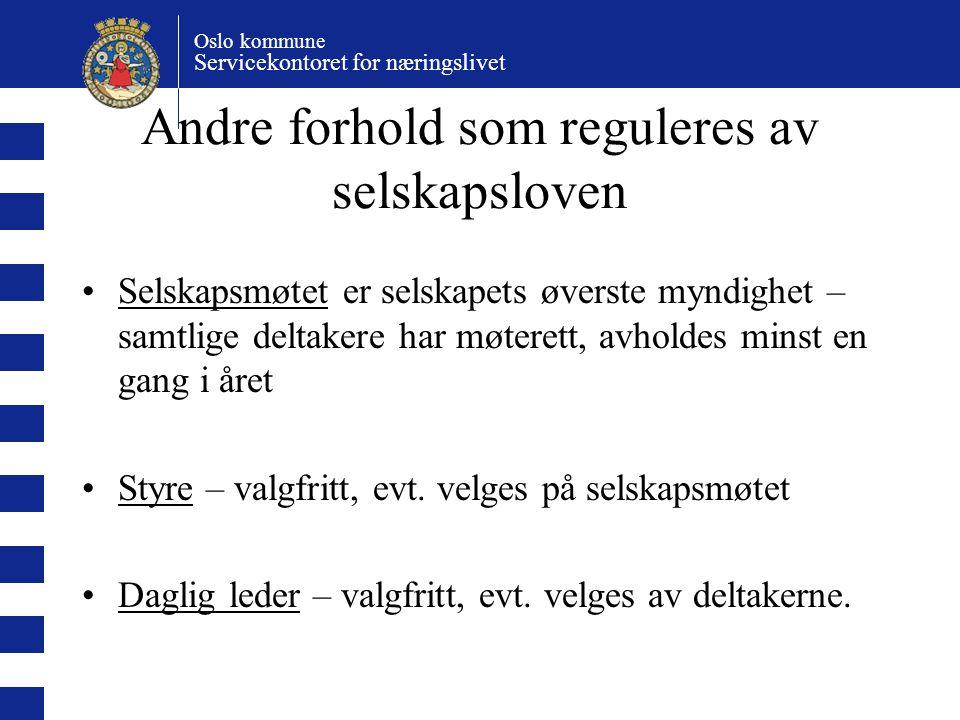 Oslo kommune Servicekontoret for næringslivet Andre forhold som reguleres av selskapsloven Selskapsmøtet er selskapets øverste myndighet – samtlige de