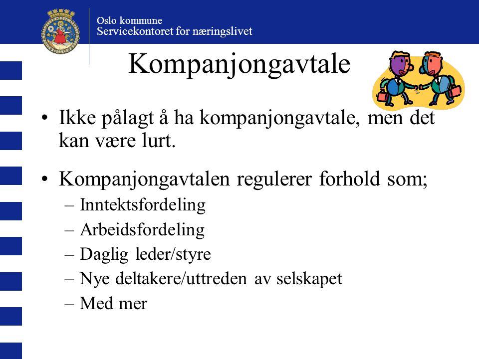 Oslo kommune Servicekontoret for næringslivet Kompanjongavtale Ikke pålagt å ha kompanjongavtale, men det kan være lurt. Kompanjongavtalen regulerer f