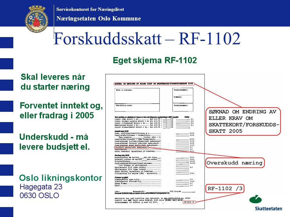 Oslo kommune Servicekontoret for næringslivet Servicekontoret for Næringslivet Næringsetaten Oslo Kommune Forskuddsskatt – RF-1102