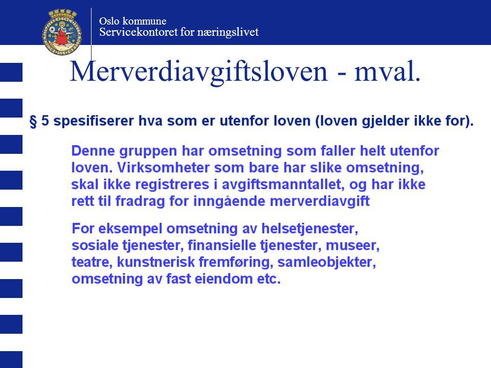 Oslo kommune Servicekontoret for næringslivet Merverdiavgiftsloven - mval.