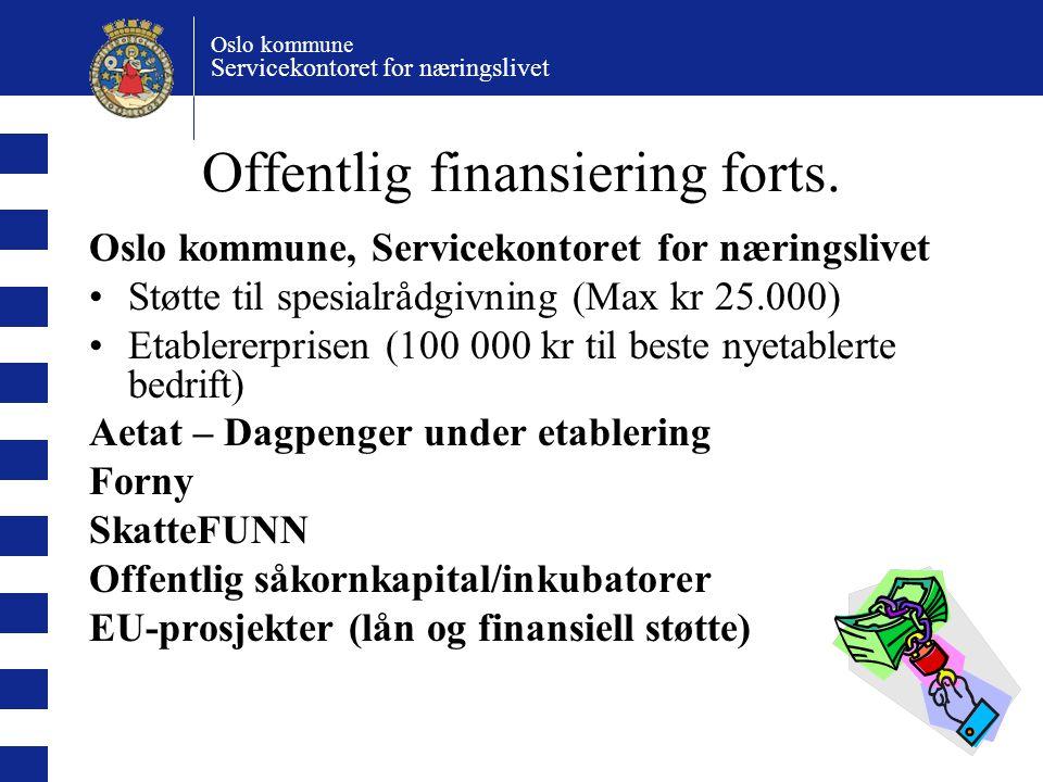 Oslo kommune Servicekontoret for næringslivet Offentlig finansiering forts. Oslo kommune, Servicekontoret for næringslivet Støtte til spesialrådgivnin