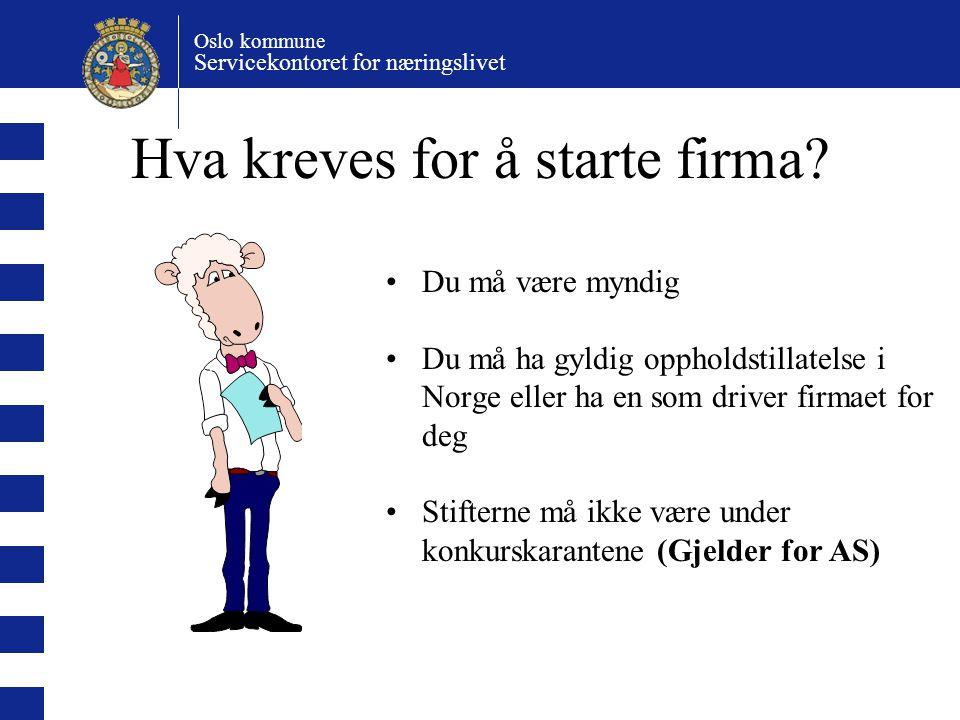 Oslo kommune Servicekontoret for næringslivet Firmanavn Du kan ikke ta patent på firmanavnet (gjelder kun tekniske løsninger).