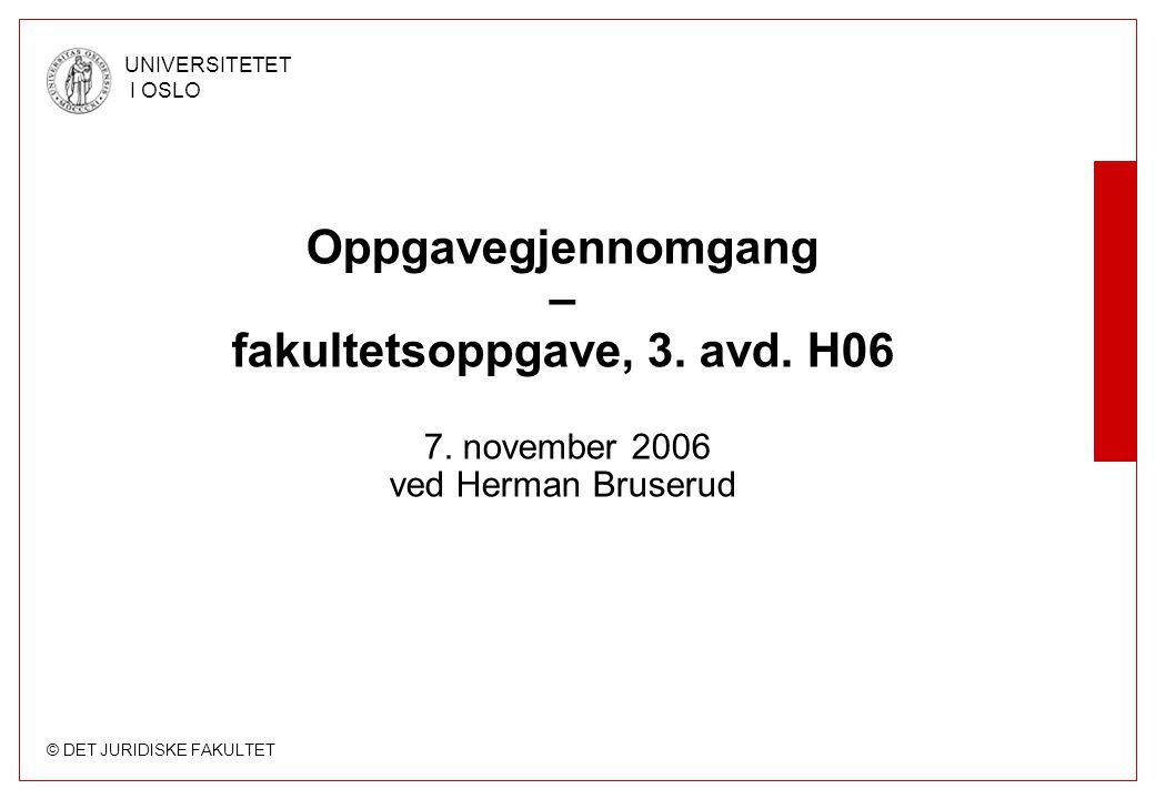 © DET JURIDISKE FAKULTET UNIVERSITETET I OSLO 3.1 Betaling av terrortillegg (forts.) B) Er forskriften kunngjort riktig.