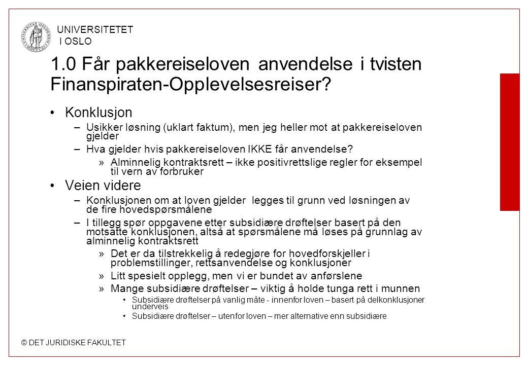 © DET JURIDISKE FAKULTET UNIVERSITETET I OSLO 1.2 Avbestilling (forts.) Alternativer til avbestilling: –Heving, jf.